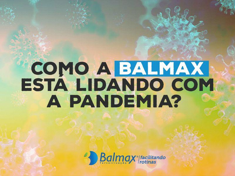 COMO A BALMAX ESTÁ LIDANDO COM A PANDEMIA?