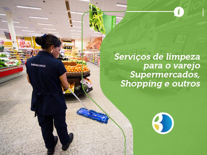 Serviços de limpeza para o varejo – Supermercados, Shopping e outros